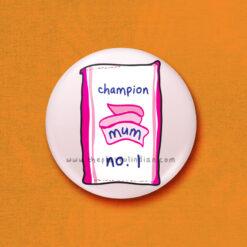 champion mum accessory