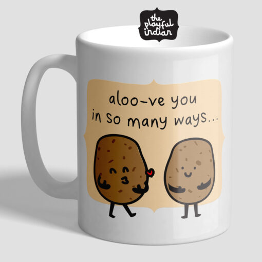 Aloo-ve You In So Many Ways Mug