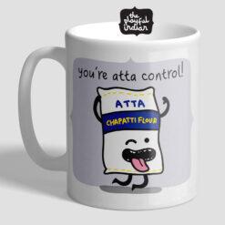 You're Atta Control Mug