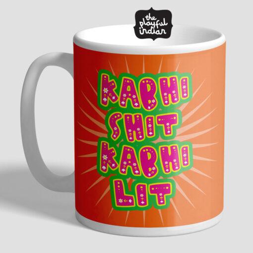 Kabhi Shit Kabhi Lit Mug