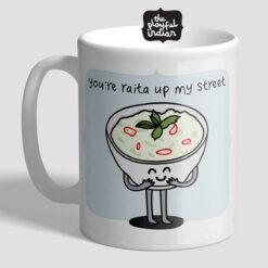 You're Raita Up My Street Mug
