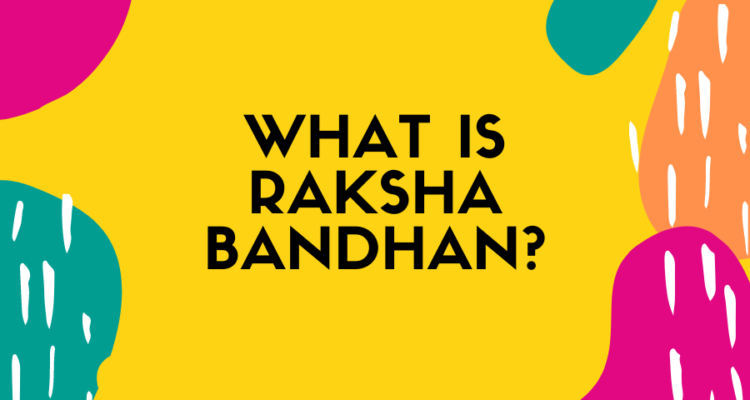 what is raksha bandhan