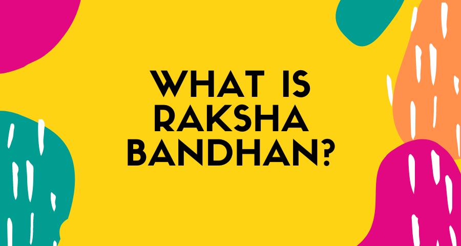 what is raksha bandhan