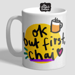 Ok, But First Chai Mug